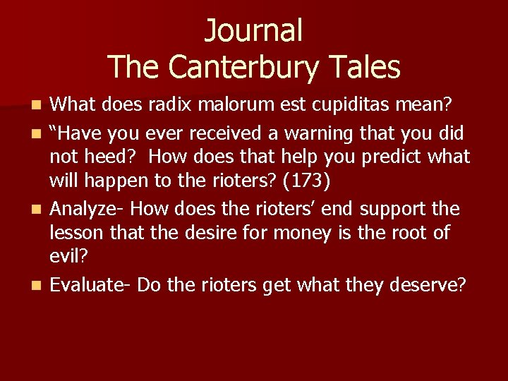 """Journal The Canterbury Tales What does radix malorum est cupiditas mean? n """"Have you"""