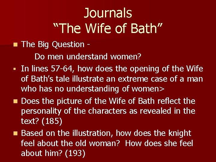 "Journals ""The Wife of Bath"" The Big Question Do men understand women? § In"