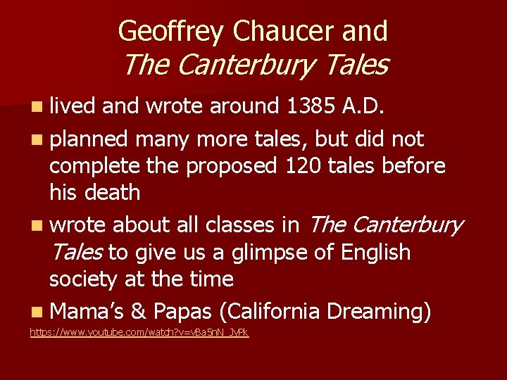 Geoffrey Chaucer and The Canterbury Tales n lived and wrote around 1385 A. D.