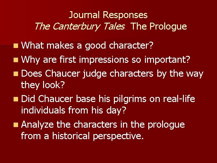 Journal Responses The Canterbury Tales The Prologue n What makes a good character? n