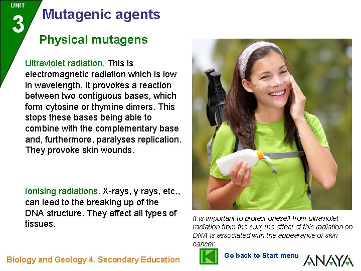 UNIT 3 Mutagenic agents Physical mutagens Ultraviolet radiation. This is electromagnetic radiation which is