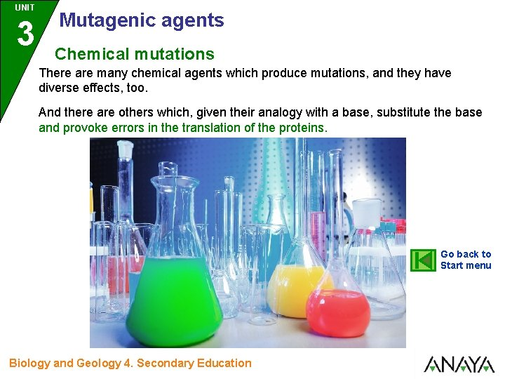 UNIT 3 Mutagenic agents Chemical mutations There are many chemical agents which produce mutations,