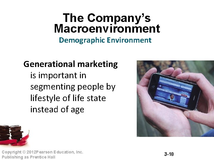 The Company's Macroenvironment Demographic Environment Generational marketing is important in segmenting people by lifestyle