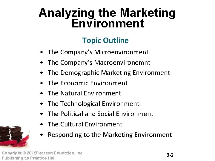 Analyzing the Marketing Environment Topic Outline • • • The Company's Microenvironment The Company's
