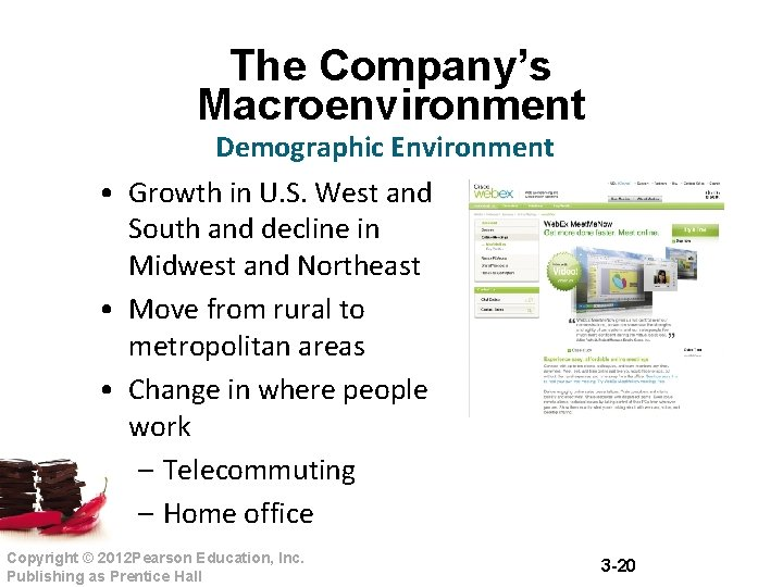 The Company's Macroenvironment Demographic Environment • Growth in U. S. West and South and