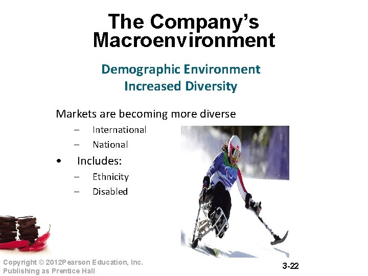 The Company's Macroenvironment Demographic Environment Increased Diversity Markets are becoming more diverse – –