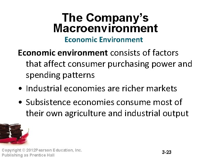 The Company's Macroenvironment Economic Environment Economic environment consists of factors that affect consumer purchasing
