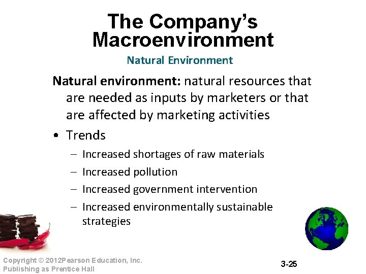 The Company's Macroenvironment Natural Environment Natural environment: natural resources that are needed as inputs
