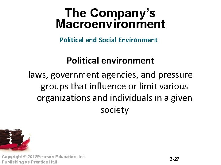 The Company's Macroenvironment Political and Social Environment Political environment laws, government agencies, and pressure