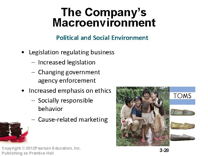 The Company's Macroenvironment Political and Social Environment • Legislation regulating business – Increased legislation