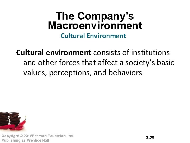 The Company's Macroenvironment Cultural Environment Cultural environment consists of institutions and other forces that