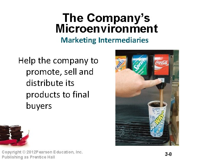 The Company's Microenvironment Marketing Intermediaries Help the company to promote, sell and distribute its