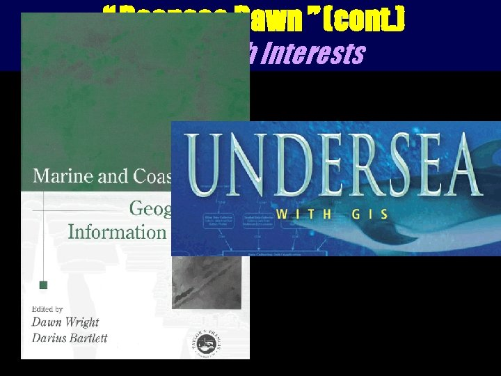 """"""" Deepsea Dawn """" (cont. ) Research Interests • Application and analytical issues in"""