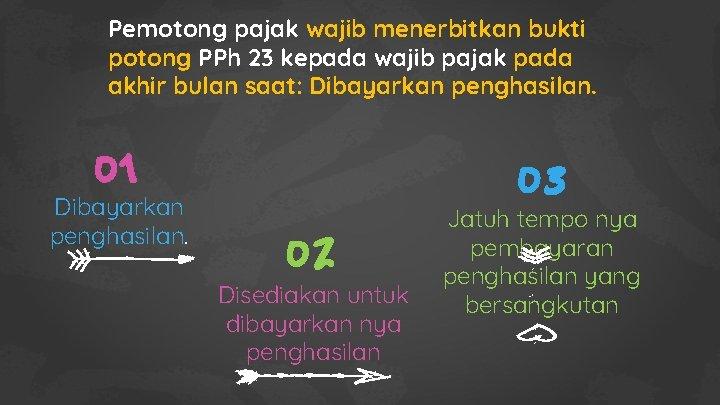 Pemotong pajak wajib menerbitkan bukti potong PPh 23 kepada wajib pajak pada akhir bulan