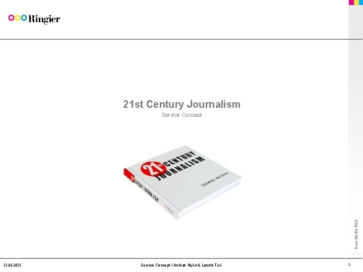 21 st Century Journalism New Media R&D Service Concept 12. 03. 2021 Service Concept