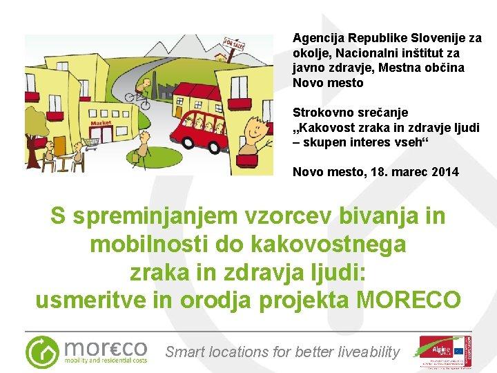 Agencija Republike Slovenije za okolje, Nacionalni inštitut za javno zdravje, Mestna občina Novo mesto