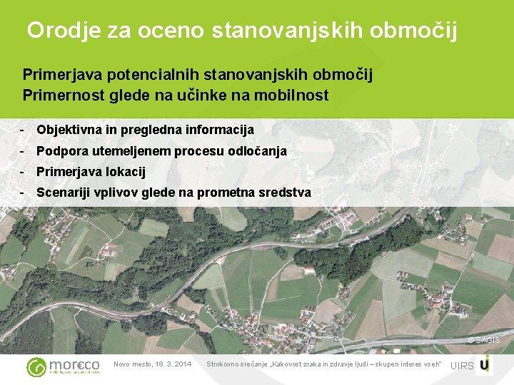 Orodje za oceno stanovanjskih območij Primerjava potencialnih stanovanjskih območij Primernost glede na učinke na