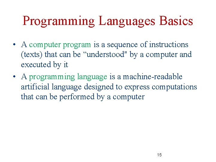 Programming Languages Basics • A computer program is a sequence of instructions (texts) that