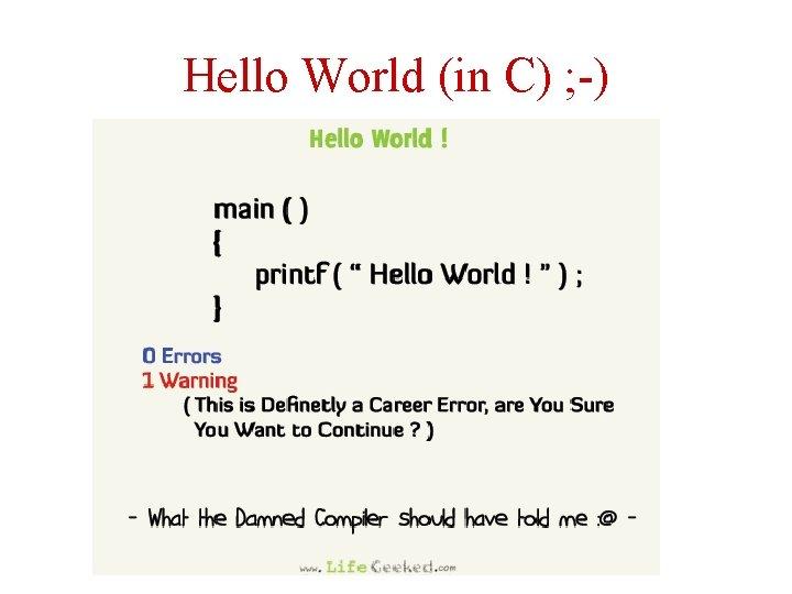 Hello World (in C) ; -) 17