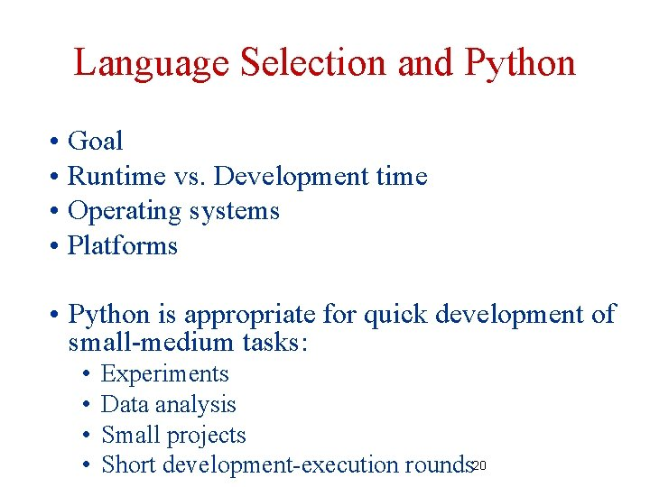 Language Selection and Python • Goal • Runtime vs. Development time • Operating systems
