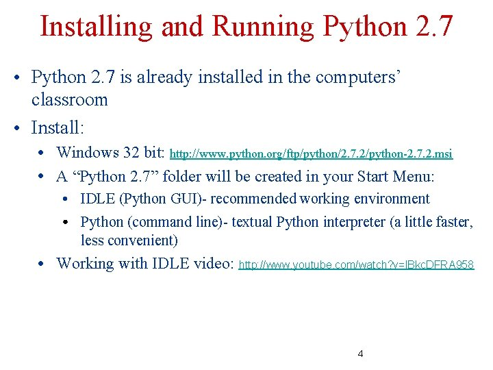 Installing and Running Python 2. 7 ● ● Python 2. 7 is already installed