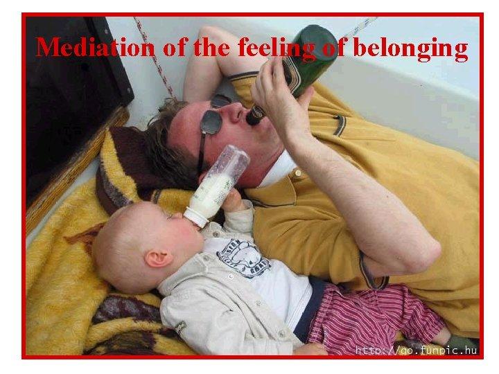 Mediation of the feeling of belonging