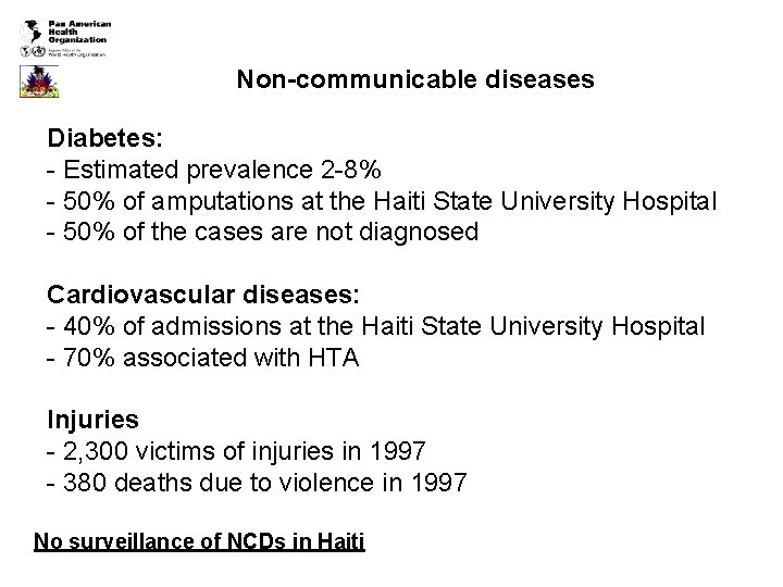 Non-communicable diseases Diabetes: - Estimated prevalence 2 -8% - 50% of amputations at the