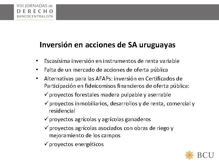 Inversión en acciones de SA uruguayas • Escasísima inversión en instrumentos de renta variable
