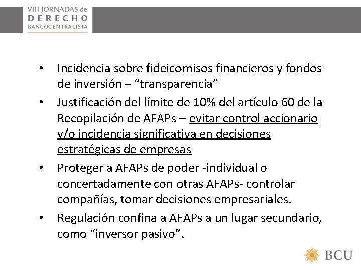"""• • Incidencia sobre fideicomisos financieros y fondos de inversión – """"transparencia"""" Justificación"""