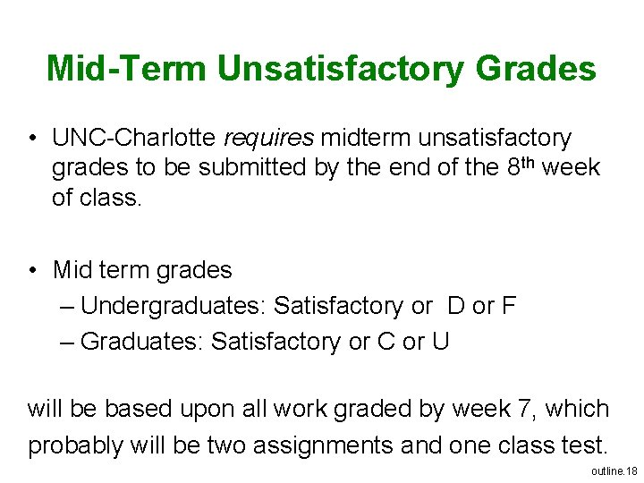 Mid-Term Unsatisfactory Grades • UNC-Charlotte requires midterm unsatisfactory grades to be submitted by the