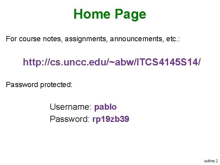 Home Page For course notes, assignments, announcements, etc. : http: //cs. uncc. edu/~abw/ITCS 4145
