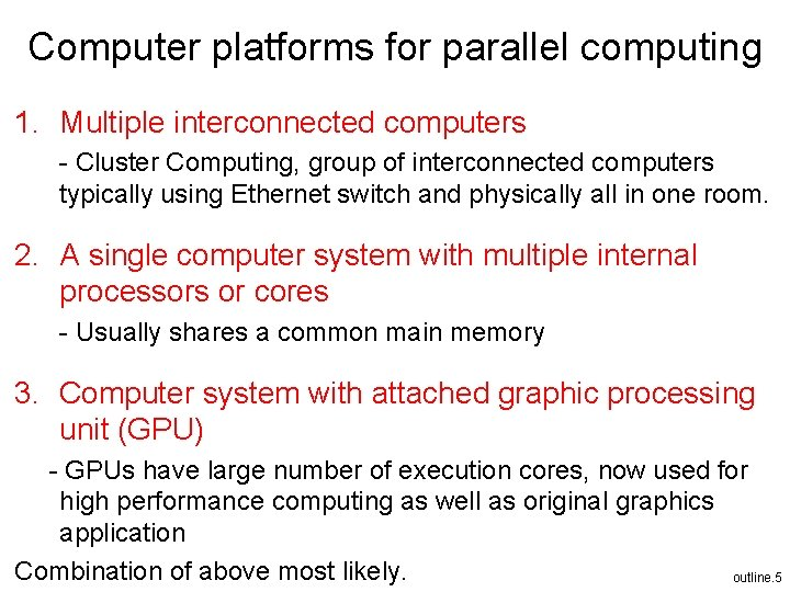 Computer platforms for parallel computing 1. Multiple interconnected computers - Cluster Computing, group of