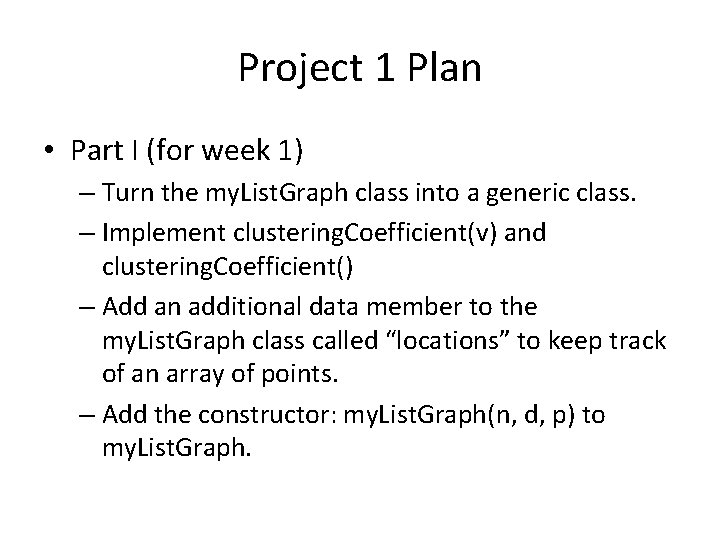 Project 1 Plan • Part I (for week 1) – Turn the my. List.