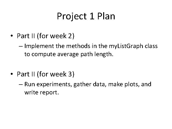 Project 1 Plan • Part II (for week 2) – Implement the methods in