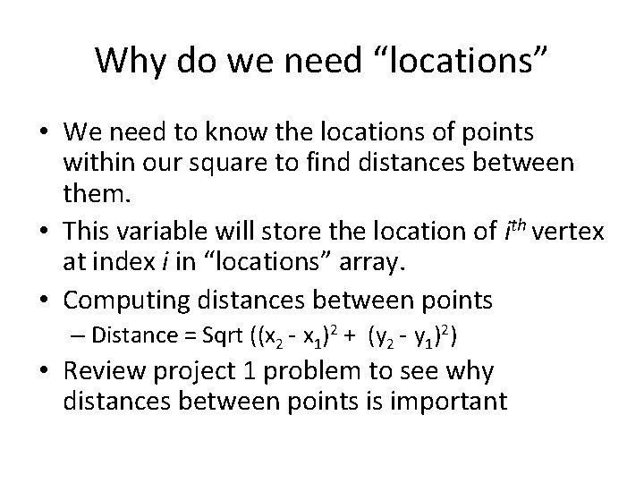 """Why do we need """"locations"""" • We need to know the locations of points"""