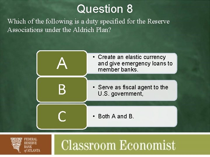 Question 8 Which of the following is a duty specified for the Reserve Associations
