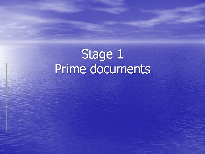 Stage 1 Prime documents