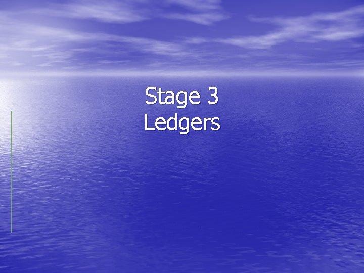 Stage 3 Ledgers