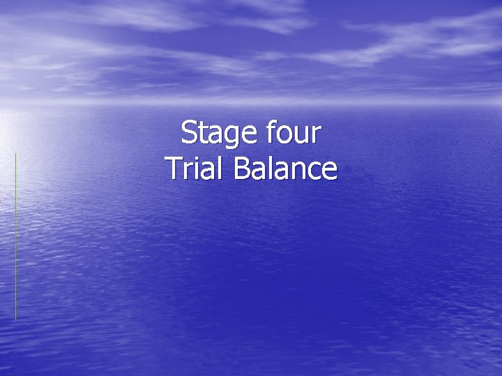 Stage four Trial Balance