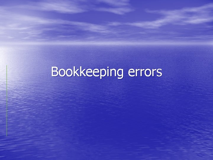 Bookkeeping errors