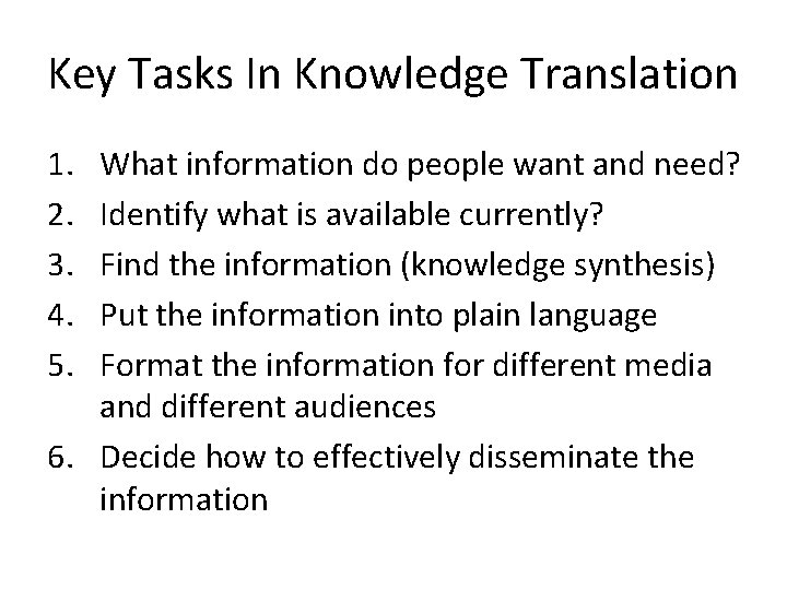Key Tasks In Knowledge Translation 1. 2. 3. 4. 5. What information do people