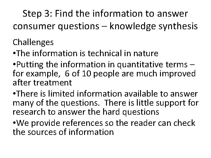 Step 3: Find the information to answer consumer questions – knowledge synthesis Challenges •