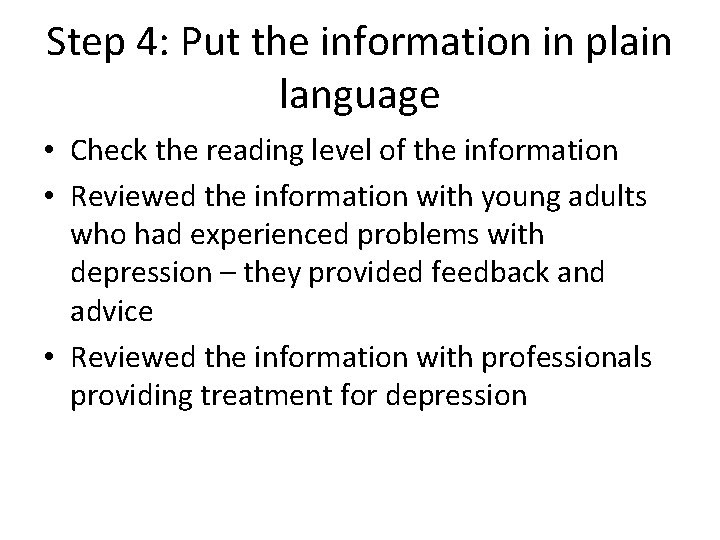 Step 4: Put the information in plain language • Check the reading level of