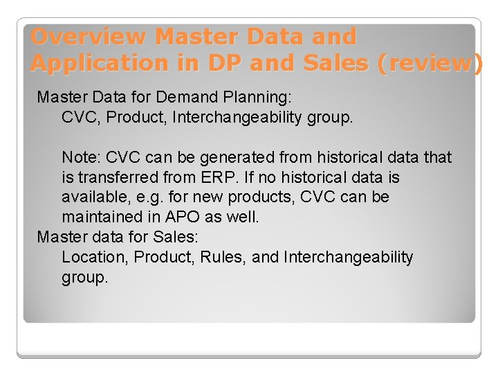 Overview Master Data and Application in DP and Sales (review) Master Data for Demand