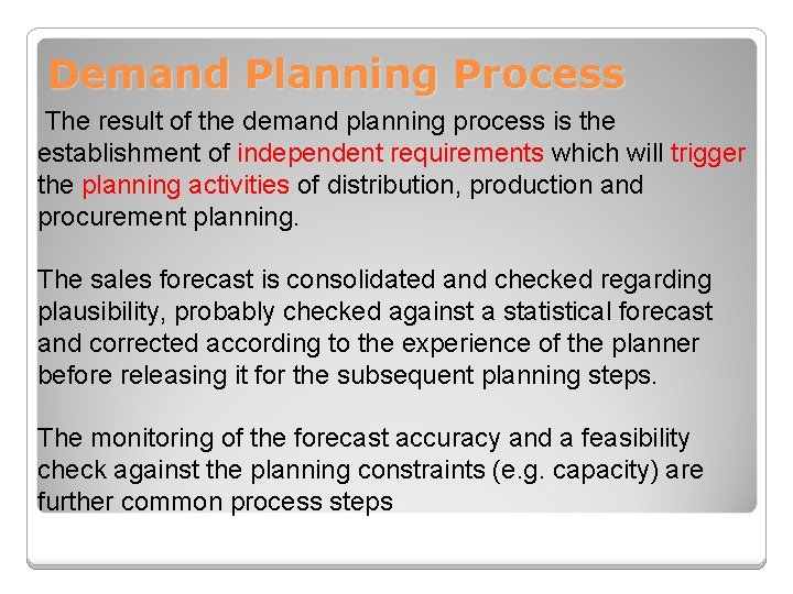 Demand Planning Process The result of the demand planning process is the establishment of