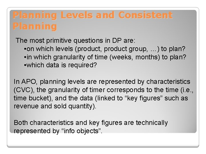 Planning Levels and Consistent Planning The most primitive questions in DP are: • on