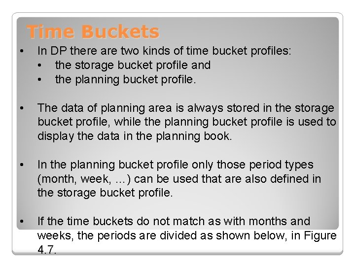 Time Buckets • In DP there are two kinds of time bucket profiles: •