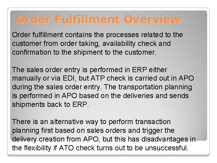 Order Fulfillment Overview Order fulfillment contains the processes related to the customer from order