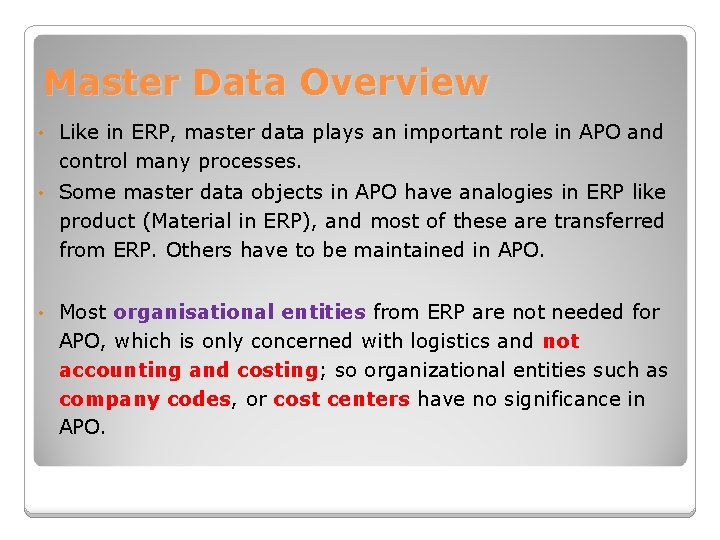 Master Data Overview • Like in ERP, master data plays an important role in