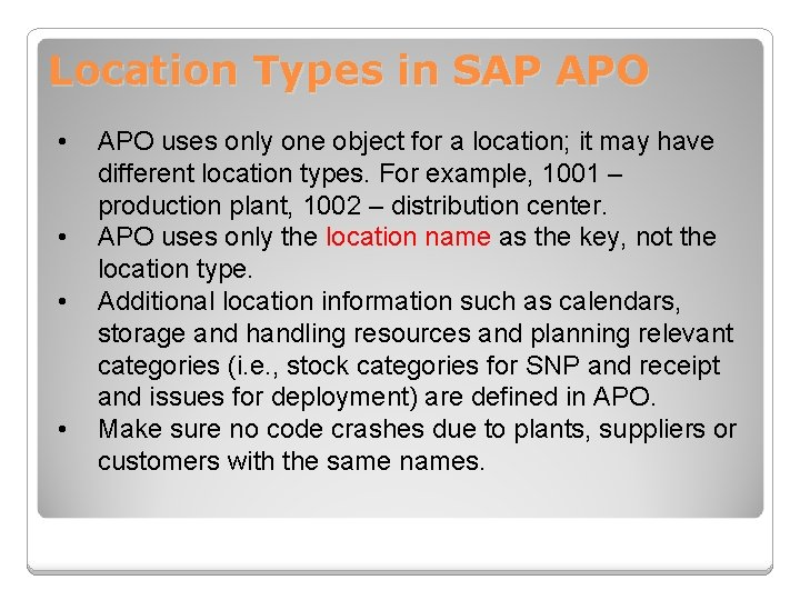Location Types in SAP APO • • APO uses only one object for a